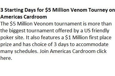 venom poker tournament at Americas Cardroom